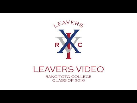 RANGITOTO COLLEGE LEAVERS VIDEO 2016