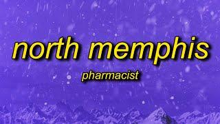 Pharmacist - North Memphis (Lyrics)