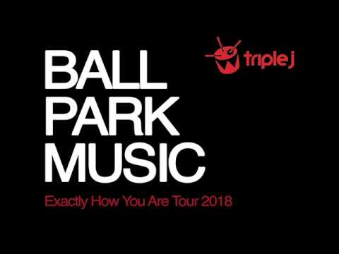 Ball Park Music - Exactly How You Are Tour