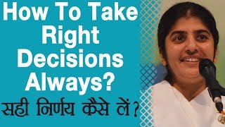 How To Take Right Decisions Always?: Ep 31: BK Shivani (Hindi)