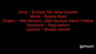 so gaya yeh jahan karaoke flute instrumental lyrics |  jubin nautiyal nitin mukesh | bypass road