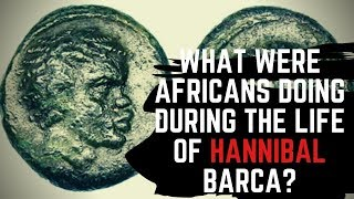 What Were Africans Doing During The Life Of Hannibal Barca?