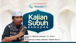 Download Ceramah Subuh Ramadan - Kajian Buku Mimbar Taklim | H. Mukran Usman, Lc., M.H.I .
