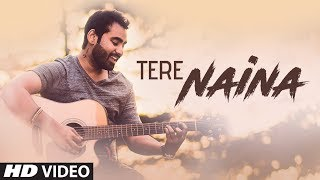 """""""Tere Naina"""" Full Song   Jayant Sankla   Feat. Nazm Kaur Latest Song"""