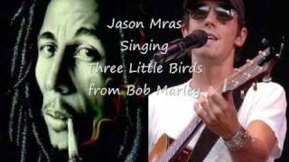 Jason Mraz-Three Little Birds