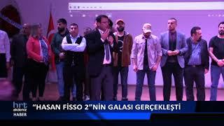 """""""Hasan Fisso 2""""nin galası gerçekleşti"""