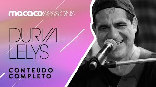 Macaco Sessions: Durval Lelys (Completo)
