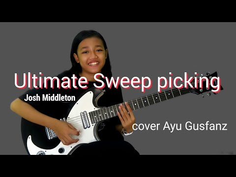Ultimate Sweep Picking Intro - Josh Middleton cover Ayu Gusfanz W/Tab & Backing track