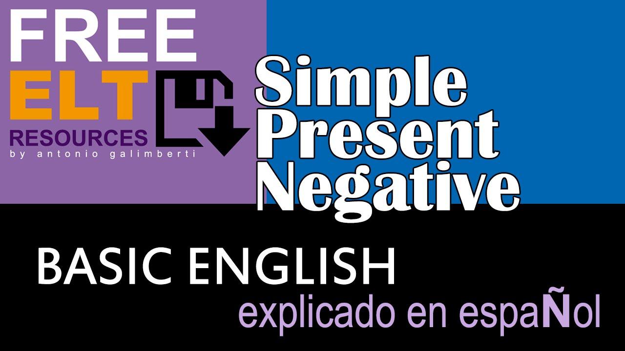 Presente Simple En Inglés Explicado En Español Oraciones Negativas