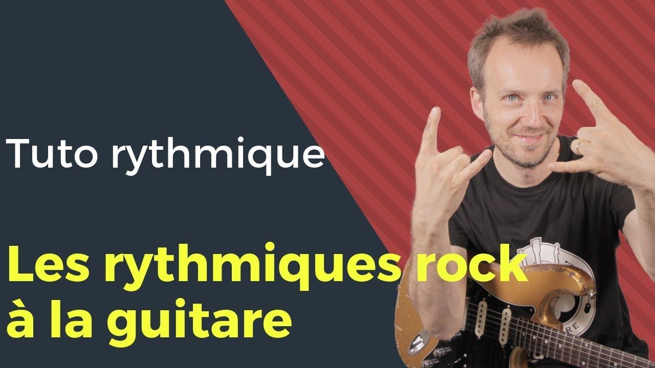 Comment Jouer Les Rythmiques Rock à La Guitare Youtube