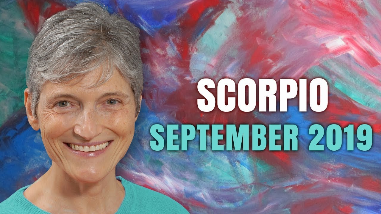 Scorpio September 2019 Astrology Horoscope Forecast