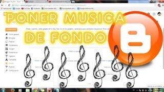 COMO PONER MUSICA DE FONDO A TU PAGINA EN BLOGGER - TUTORIAL ACTUALIZADO 2017
