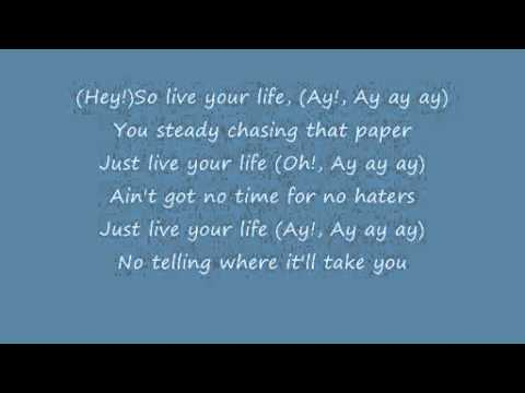 T.I ft Rihanna Live your Life lyrics(official video)