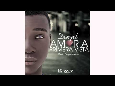Denzel - Amor a Primera Vista (Audio) ft  Chacalay
