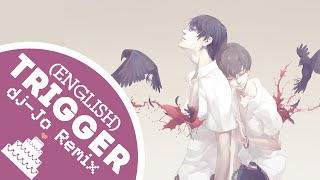 「English Cover // dj-Jo Chillstep Remix 」Trigger ( Terror in Resonance OP )【Jayn】