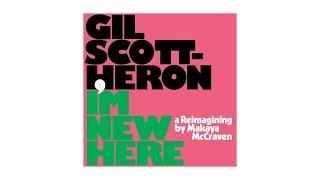 Gambar cover Gil Scott-Heron, Makaya McCraven - I'm New Here