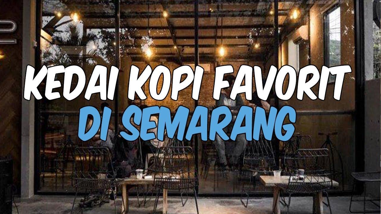 7 Kedai Kopi Favorit Di Semarang Yang Asyik Buat Nongkrong