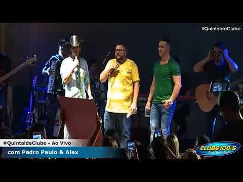 Pedro Paulo & Alex no #QuintaldaClube - Show Completo [04.07.2018]