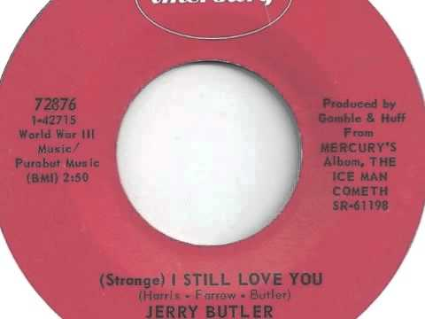 Jerry Butler - (Strange) I Still Love You