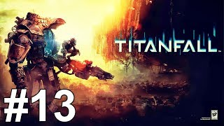 Titanfall Gameplay Walkthrough Part 13 Campaign No Commentary