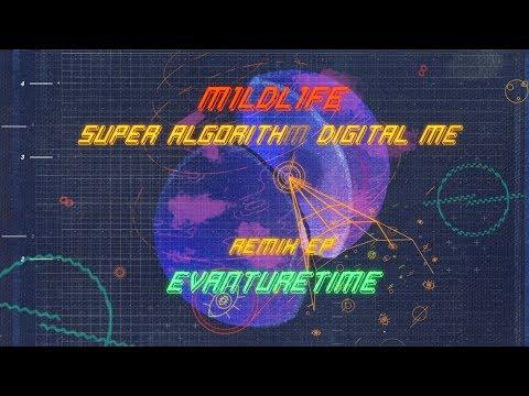 M1LDL1FE - Super Algorithm Digital Me (Evanturetime Remix)