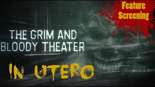 In Utero | Feature Screening with Director and Cast Q&A | The Grim and Bloody Theater