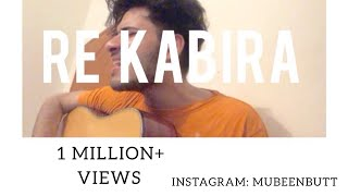 Re Kabira | Unplugged | Mubeen Butt