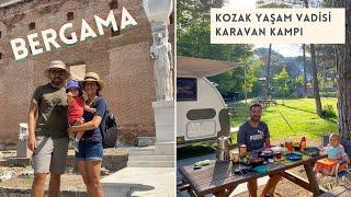 Karavan ile Bergama Kozak Yaylası'ndayız! Yaşam Vadisi ve Kısa Bergama Turu