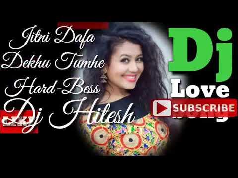 Jitni Dafa Dekhu Tumhe Dj Remix Love Song