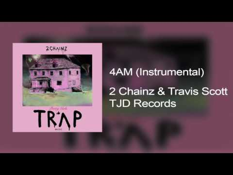4 AM (Instrumental) - 2 Chainz & Travis Scott