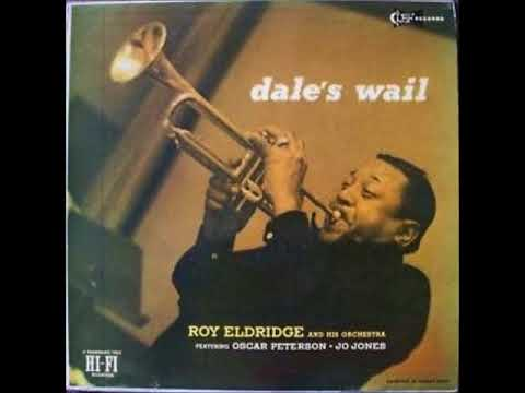 Roy Eldridge -  Dale's Wail ( Full Album )