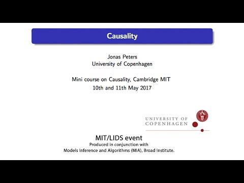 Lectures on Causality: Jonas Peters, Part 1