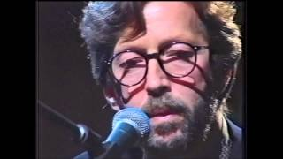 Eric Clapton - Circus Left Town (MTV Unplugged - HD)