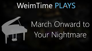 """WeimTime Plays"" - March Onward to Your Nightmare -- MP3 Download"