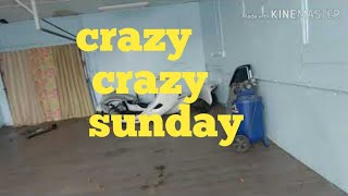 Crazy crazy sunday!