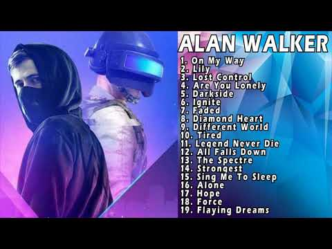 Full Album Alan Walker Best Of The Best 2019 On My Way Lily Darkside Music For PUBG
