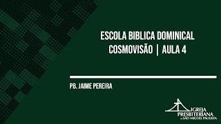 EBD | COSMOVISÃO AULA 4 | 28/0/2021