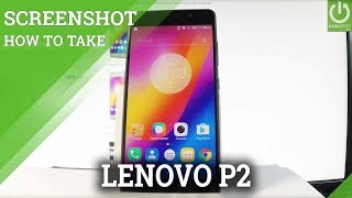 How to Take Screenshot in LENOVO P2 P2a42 - Capture Screen