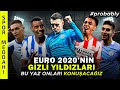 EURO 2020'ye Damga Vuracak 5 Oyuncu!  #probably
