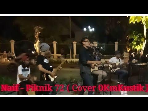 Naif - Piknik 72 (Cover NolKmKustik)