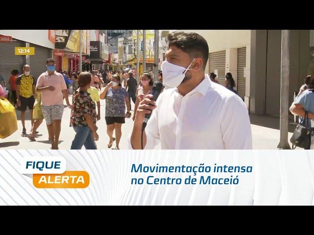 Movimentação intensa no Centro de Maceió com reabertura de parte do comércio