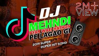Mehndi Pyar Wali Hathon Pe Lagao Gi Remix || Tik Tok Viral Dance Mix ||Dil Tod Ke Dj Sani || Mp3