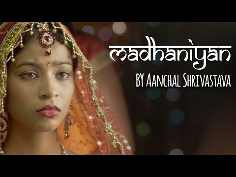 Madhaniyan by Aanchal Shrivastava |...