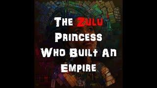 The Zulu Princess Who Built An Empire