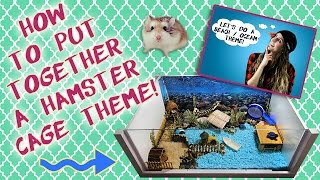 How To Put Together A Hamster Cage Theme