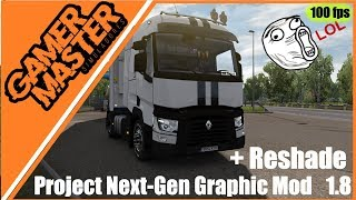 MOD GRÁFICO ETS2 1.35 I Project Next-Gen Graphic Mod v1.8 + RESHADE