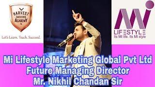 Mi Lifestyle Future M.D Mr. Nikhil Chandan sir Powerful Speech.
