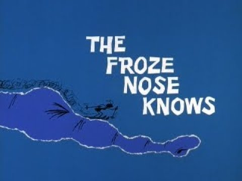And and the Aardvark: THE FROZE NOSE KNOWS (TV version, laugh track)