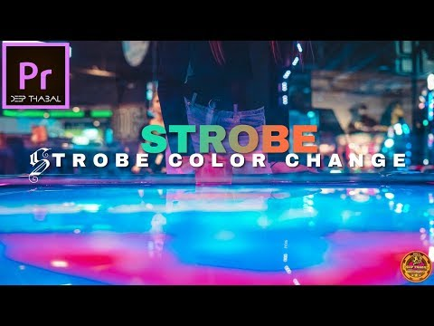 HOW TO MAKE STROBE COLOR CHANGE EFFECT | ADOBE PREMIERE PRO CC | TUTORIAL [HINDI] DEEP THABAL !