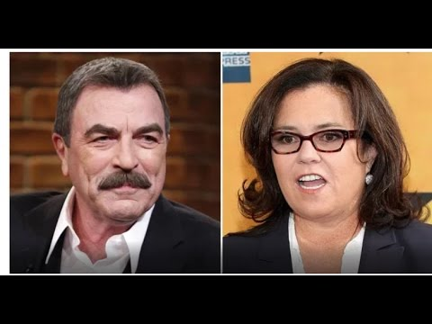 TOM SELLECK HAS HAD ENOUGH OF ROSIE O'DONNELL'S BIG MOUTH!